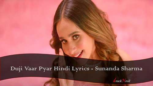 Duji-Vaar-Pyar-Hindi-Lyrics-Sunanda-Sharma