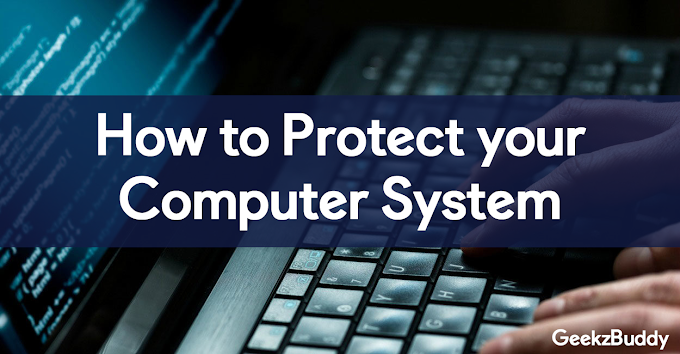 How to Protect Your Computer System
