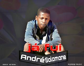 Andre Solomone - Ja Fui [Prodby Mageza] ( 2020 ) [DOWNLOAD]