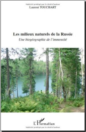 Livre : Les milieux naturels de la Russie, Une biogéographie de l'immensité - Laurent Touchart
