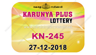 KeralaLotteryResult.net, kerala lottery kl result, yesterday lottery results, lotteries results, keralalotteries, kerala lottery, keralalotteryresult, kerala lottery result, kerala lottery result live, kerala lottery today, kerala lottery result today, kerala lottery results today, today kerala lottery result, karunya plus lottery results, kerala lottery result today karunya plus, karunya plus lottery result, kerala lottery result karunya plus today, kerala lottery karunya plus today result, karunya plus kerala lottery result, live karunya plus lottery KN-245, kerala lottery result 27.12.2018 karunya plus KN 245 27 december 2018 result, 27 12 2018, kerala lottery result 27-12-2018, karunya plus lottery KN 245 results 27-12-2018, 27/12/2018 kerala lottery today result karunya plus, 27/12/2018 karunya plus lottery KN-245, karunya plus 27.12.2018, 27.12.2018 lottery results, kerala lottery result December 27 2018, kerala lottery results 27th December 2018, 27.12.2018 week KN-245 lottery result, 27.12.2018 karunya plus KN-245 Lottery Result, 27-12-2018 kerala lottery results, 27-12-2018 kerala state lottery result, 27-12-2018 KN-245, Kerala karunya plus Lottery Result 27/12/2018
