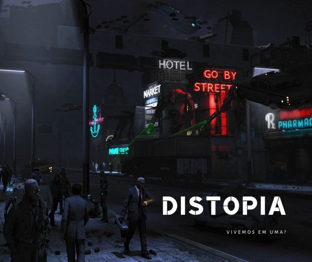 Vivemos uma distopia?
