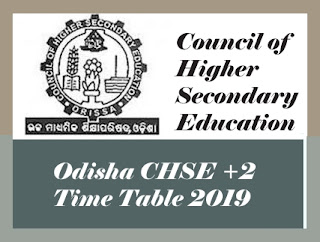 CHSE Time table 2019, CHSE Board Exam 2019 Time table, CHSE Time table, CHSE Time table 2019 Odisha