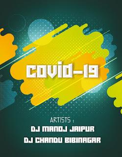 COVID-19 -LATEST DJ REMIX SONGS-DJ MANOJ JAIPUR,DJ CHANDU BIBINAGAR-[NEWDJSWORLD.IN]