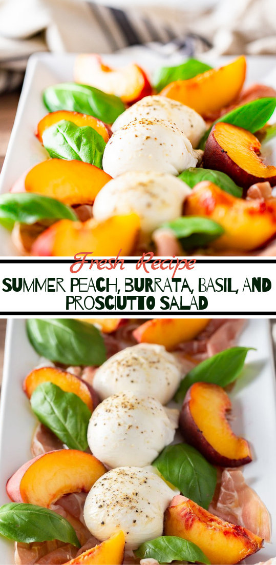 Summer Peach, Burrata, Basil, and Prosciutto Salad #healthyfood #dietketo #breakfast #food