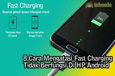 cara mengatasi fast charging hp android tidak berfungsi