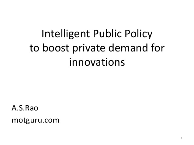 https://www.slideshare.net/indiainvents/intelligent-public-policy-to-boost-private-sector-innovations