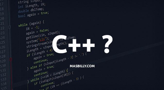 Pengertian Bahasa Pemrograman C++ Serta Kelebihan dan Kekurangannya