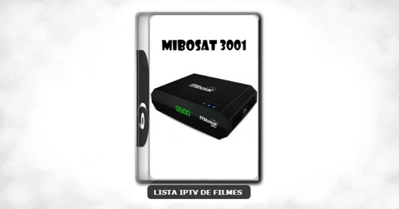 Mibosat 3001 Nova Atualização Ajuste no YouTube, Melhorias no sistema IKS/SKS e Melhorias nos menu V3.0.11