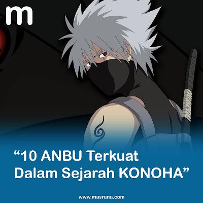 10 Anggota Anbu Konoha Terkuat Dalam Sejarah