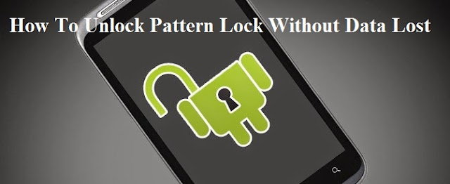 how to unlock android pattern without data lose