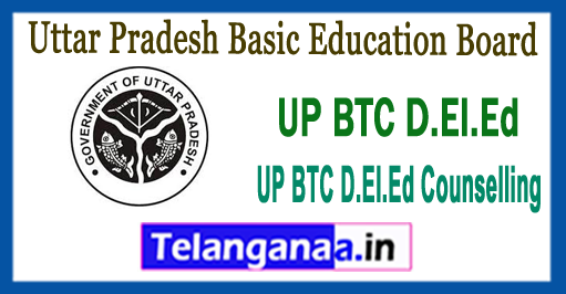 UP BTC D.El.Ed Counselling Dates 2018-19 Seat College Allotment
