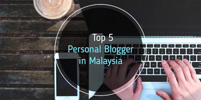 TOP 5 PERSONAL BLOGGER DI MALAYSIA