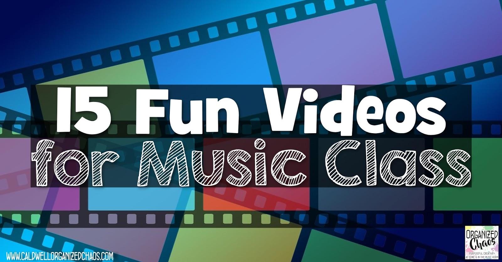 15 Fun Videos For Music Class Organized Chaos