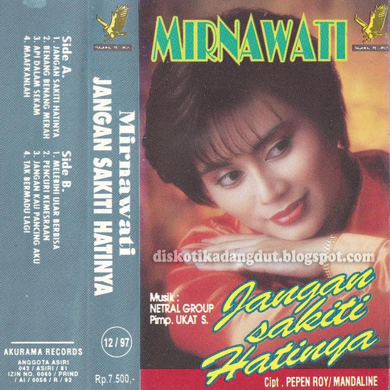 Free Download Mp3 Maafkanlah: Mirnawati Jangan Sakiti Hatinya 1997
