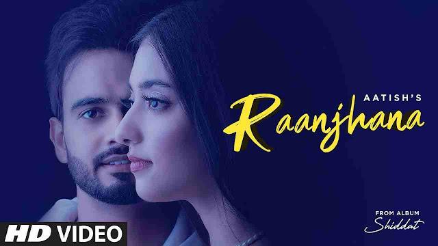 Raanjhana song Lyrics - Aatish