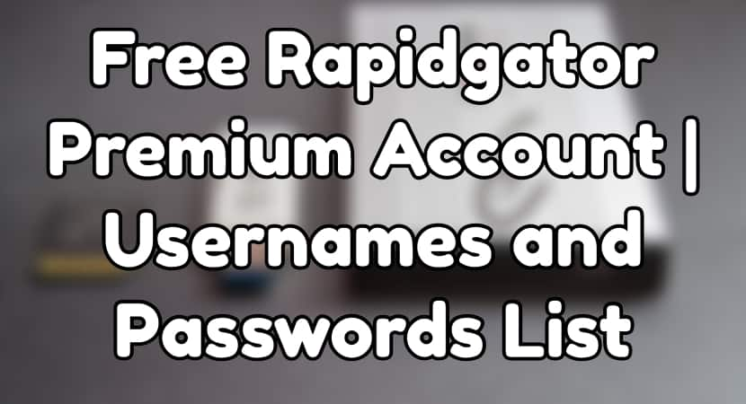 Rapidgator premium accounts free list ( username + password )