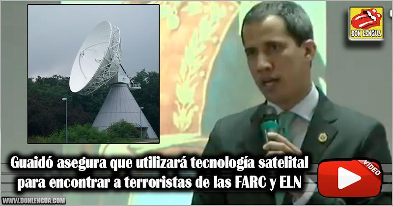Guaidó asegura que utilizará tecnología satelital para encontrar a terroristas de las FARC y ELN