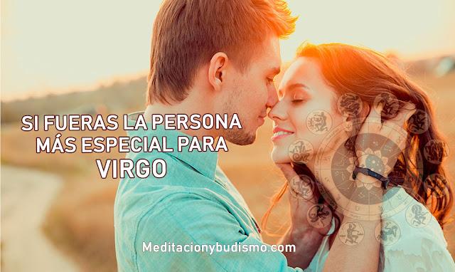 Si fueras la persona más especial para VIRGO...