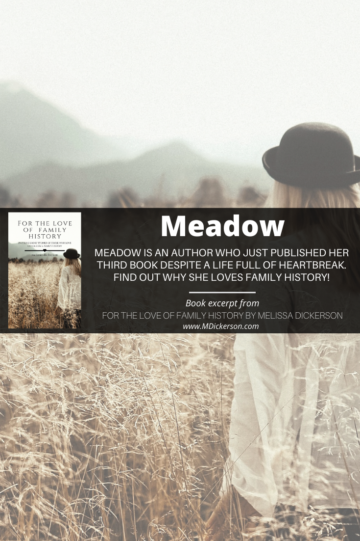 "Meadow - A Book Excerpt from ""For The Love of Family History: Inspiring Short Stories of Those Who Love Genealogy & Family History"" #Genealogy #FamilyHistory #Book #Author #Writing"
