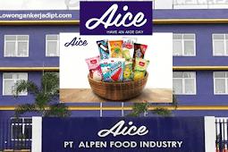 Lowongan Kerja PT Alpen Food Industry (AICE) Terbaru 2021