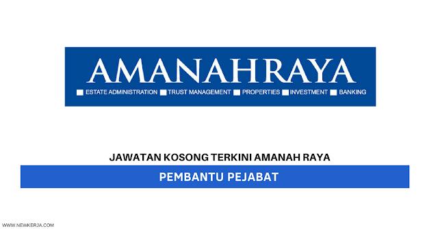 JAWATAN KOSONG TERKINI DI AMANAH RAYA BERHAD - PEMBANTU PEJABAT 2018