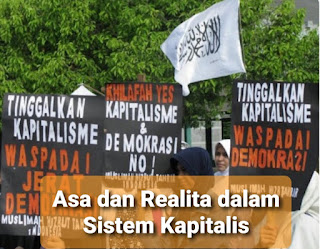 Asa dan Realita dalam Sistem Kapitalis