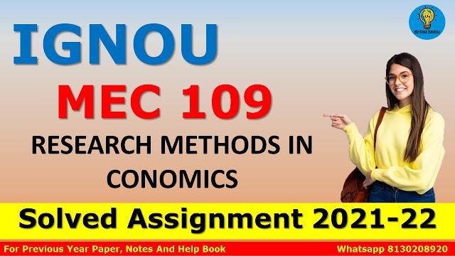 MEC 109 RESEARCH METHODS IN ECONOMICS Solved Assignment 2021-22