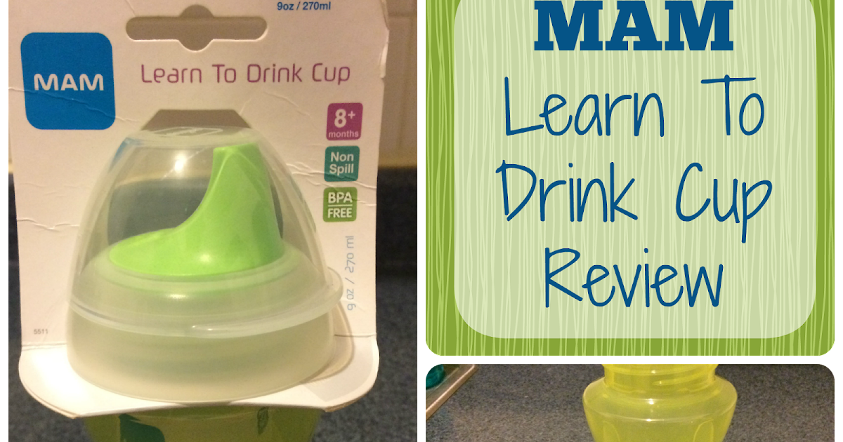 Mam Learn To Drink Cup Review First Time Mom And Losing It