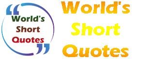 world's short quotes