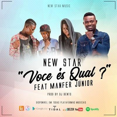 New Star - Você É Qual (feat Manfé Junior)