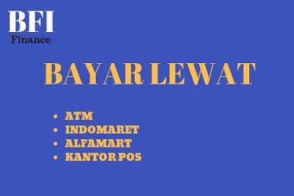 Cara Bayar BFI via atm Mandiri, BCA, BNI, BRI, Indomaret, alfa group, pos