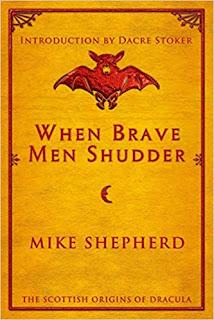 When Brave Men Shudder: The Scottish origins of Dracula  – review