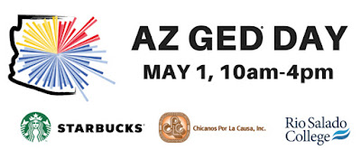 illustration of state of Arizona outline. Text: AZ GED DAY MAY 1, 10AM-4PM Starbucks Chicanos Por La Causa, Inc. Rio Salado College. Starbucks logo. Chicanos Por La Causa, Inc. logo. Rio Salado College Logo.