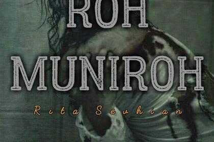 Cerita Roh Muniroh - Cerbung Horor #part1