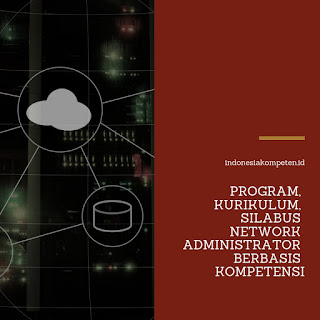 Program, Kurikulum, Silabus Network Administrator Berbasis Kompetensi