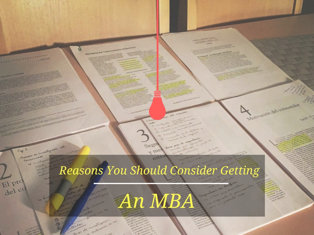 Reasons You Should Consider Getting an MBA