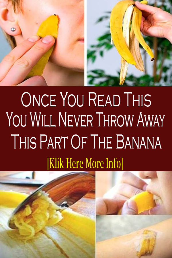 Once You Read This You Will Never Throw Away This Part Of The Banana