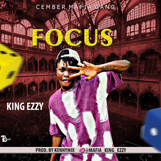 [Music] King Ezzy - Focus