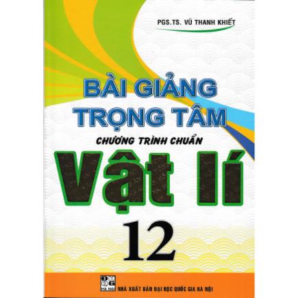 Bài Giảng Trọng Tâm Chương Trình Chuẩn Vật Lý 12 ebook PDF-EPUB-AWZ3-PRC-MOBI
