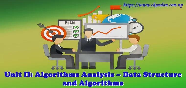 Algorithms Analysis – Data Structure and Algorithms