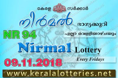 """KeralaLotteries.net, """"kerala lottery result 9 11 2018 nirmal nr 94"""", nirmal today result : 9-11-2018 nirmal lottery nr-94, kerala lottery result 09-11-2018, nirmal lottery results, kerala lottery result today nirmal, nirmal lottery result, kerala lottery result nirmal today, kerala lottery nirmal today result, nirmal kerala lottery result, nirmal lottery nr.94 results 9-11-2018, nirmal lottery nr 94, live nirmal lottery nr-94, nirmal lottery, kerala lottery today result nirmal, nirmal lottery (nr-94) 9/11/2018, today nirmal lottery result, nirmal lottery today result, nirmal lottery results today, today kerala lottery result nirmal, kerala lottery results today nirmal 9 11 18, nirmal lottery today, today lottery result nirmal 9-11-18, nirmal lottery result today 9.11.2018, nirmal lottery today, today lottery result nirmal 9-11-18, nirmal lottery result today 09.11.2018, kerala lottery result live, kerala lottery bumper result, kerala lottery result yesterday, kerala lottery result today, kerala online lottery results, kerala lottery draw, kerala lottery results, kerala state lottery today, kerala lottare, kerala lottery result, lottery today, kerala lottery today draw result, kerala lottery online purchase, kerala lottery, kl result,  yesterday lottery results, lotteries results, keralalotteries, kerala lottery, keralalotteryresult, kerala lottery result, kerala lottery result live, kerala lottery today, kerala lottery result today, kerala lottery results today, today kerala lottery result, kerala lottery ticket pictures, kerala samsthana bhagyakuri"""