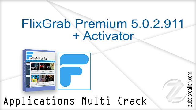 FlixGrab Premium 5.0.2.911 + Activator