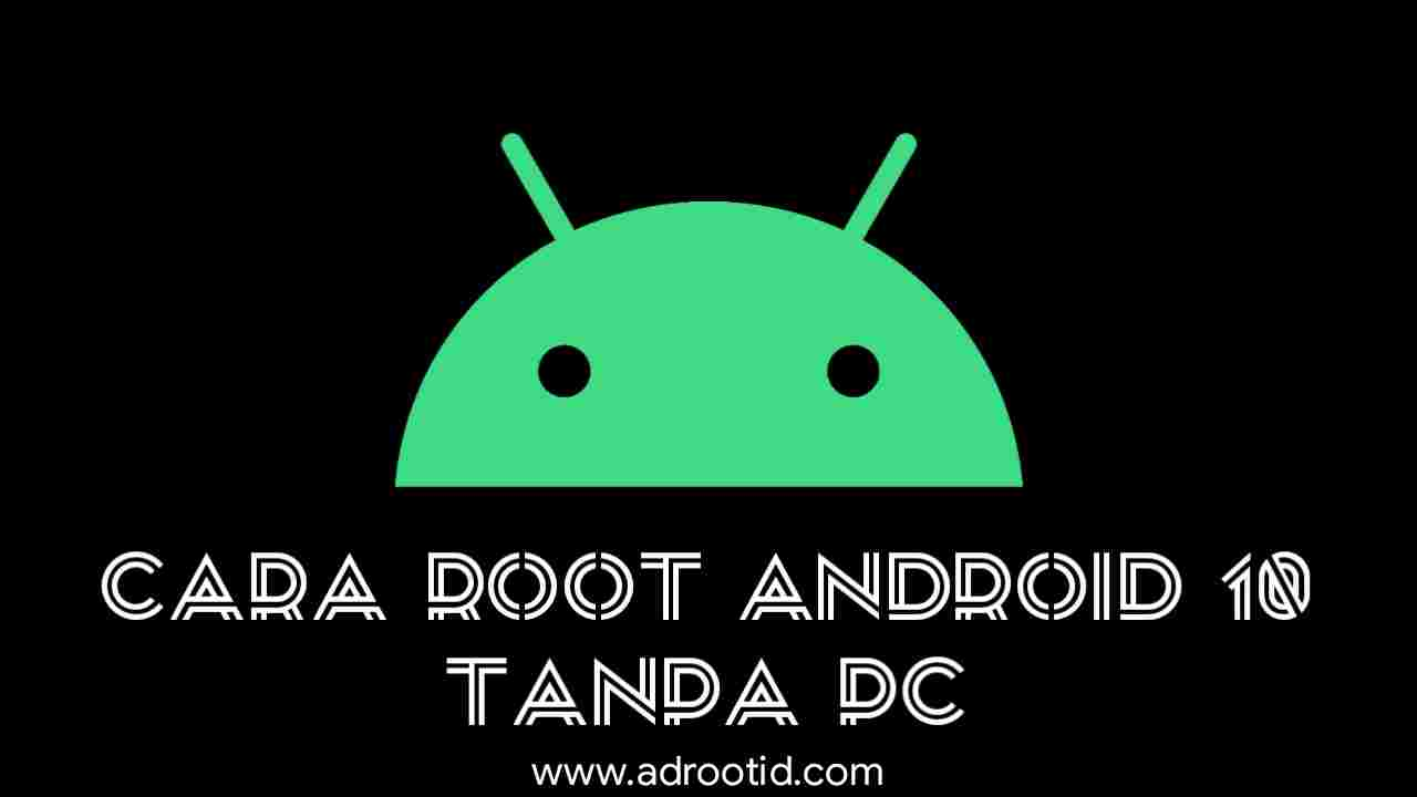 Cara Root Android 10 tanpa Komputer