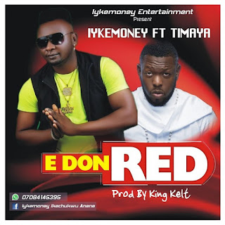 DOWNLOAD MP3 : Lykemoney – E Don Red ft. Timaya