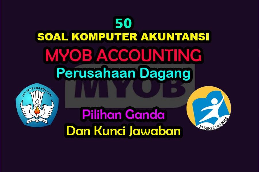 50 Soal Myob Komputer Akuntansi Perusahaan Dagang Kunci Jawaban Muttaqin Id