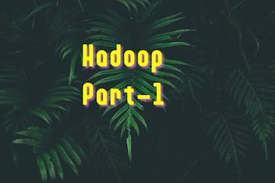 Hadoop part 1