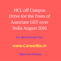 HCL Off Campus Drive for the Posts of Associate GET Across India August 2016