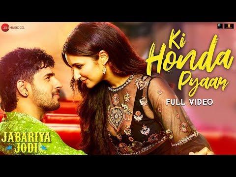 की होंदा प्यार Ki Honda Pyaar Lyrics – Jabariya Jodi | Arijit Singh