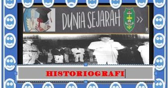 Historiografi | Materi Sejarah peminatan Kd 3.8 - Dunia ...
